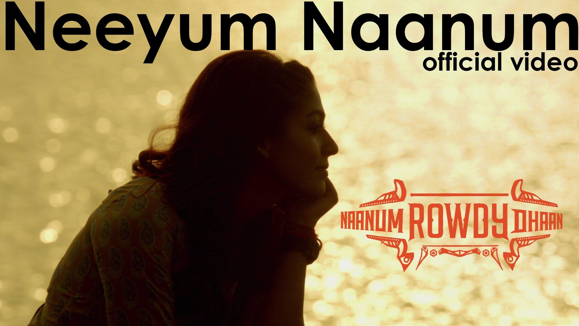 Naanum Rowdy Dhaan – Neeyum Naanum | Official Video | Vijay Sethupathi, Nayanthara | Anirudh