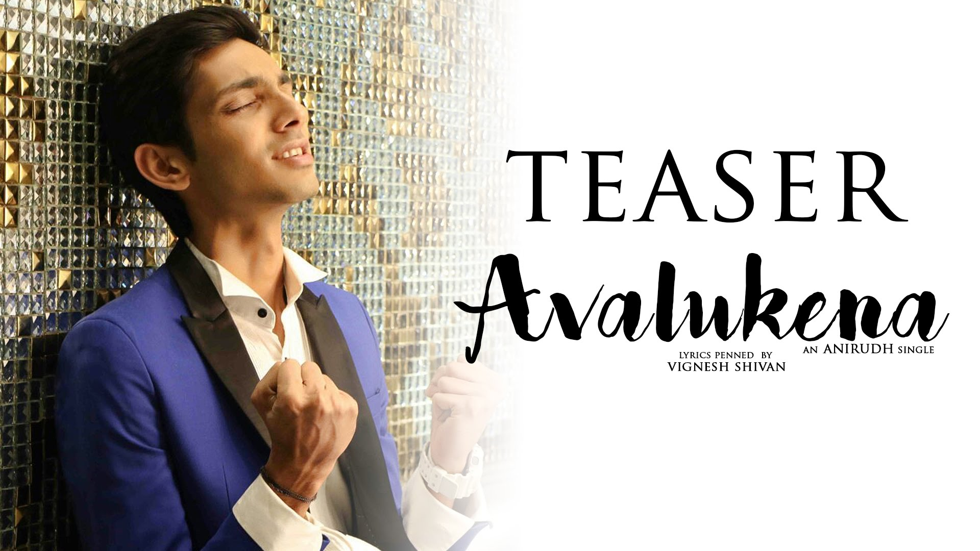 Avalukena – Song Teaser   Anirudh Ravichander , Vignesh Shivan