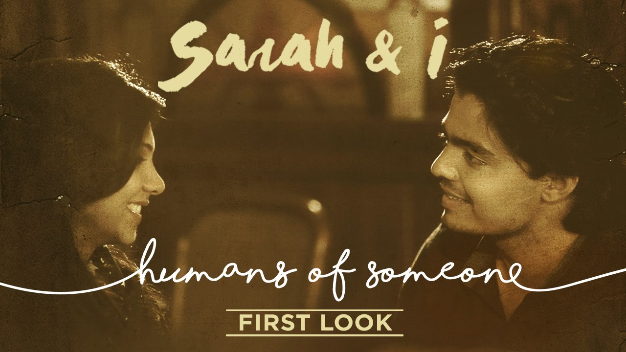 sarah & i | First look of the film 'Humans of Someone'