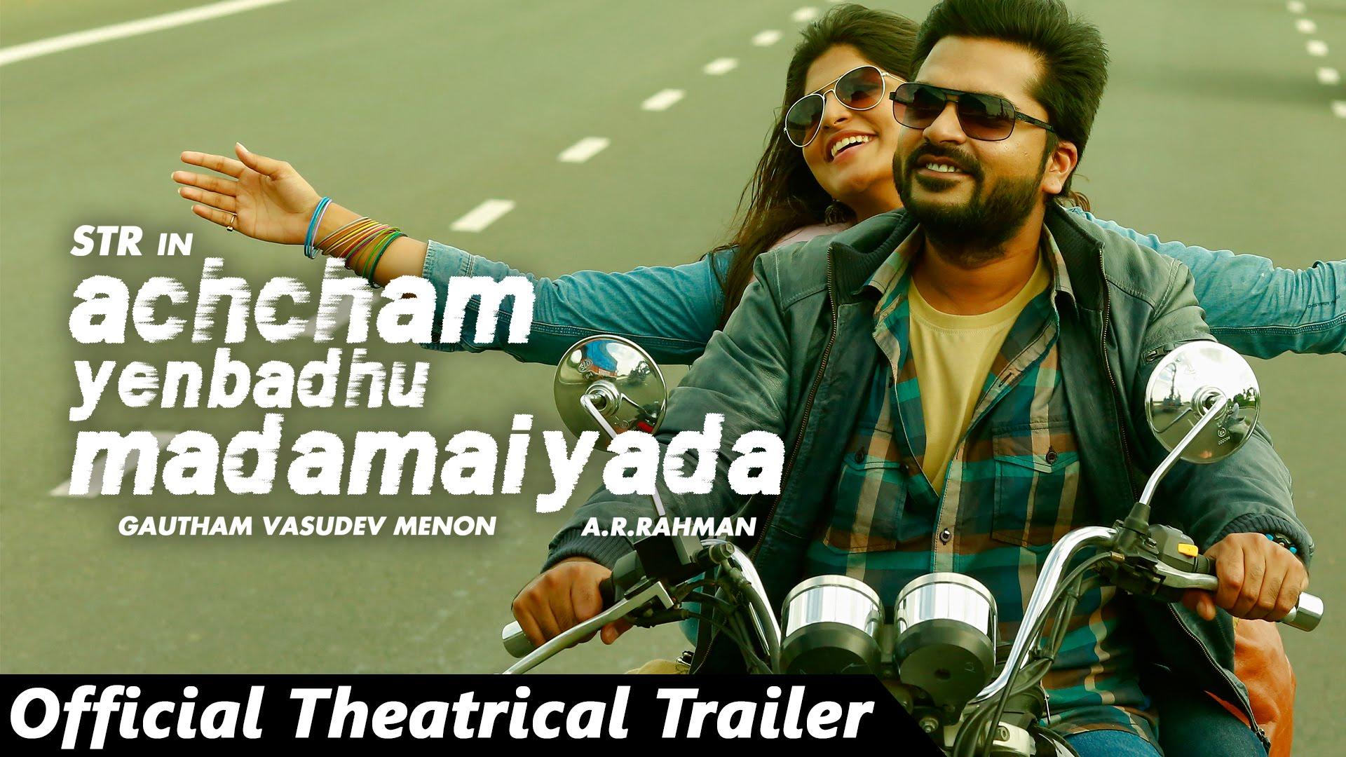 Achcham Yenbadhu Madamaiyada – Official Theatrical Trailer | A R Rahman | STR | Gautham Menon