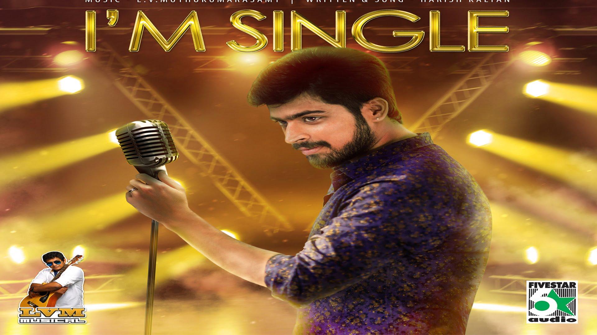 IM SINGLE – Full Song HD ft. Harish kalyan | L.V.Muthukumarasamy