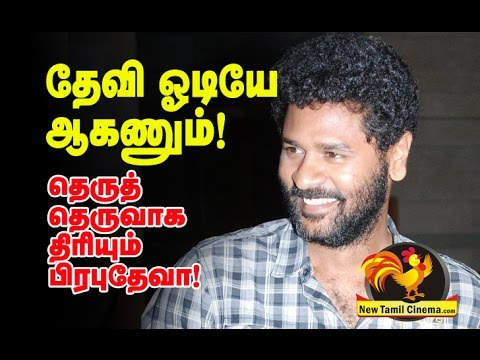 Prabhudeva In tension Due To Devi.