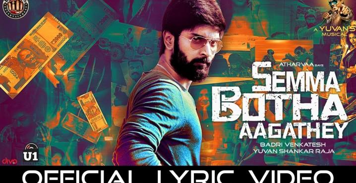 Semma Botha Aagathey (Official Single) – Semma Botha Aagathey | Yuvan Shankar Raja | Atharvaa
