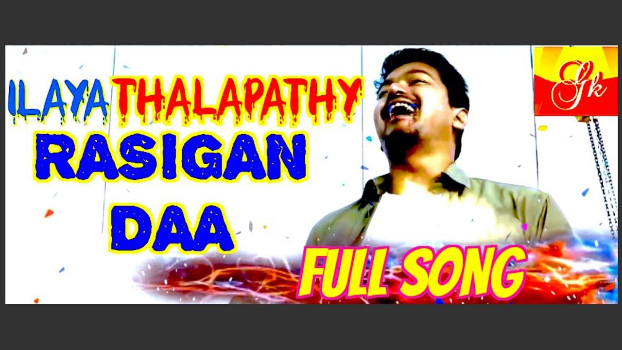 IlayaThalapathy Rasigan Daa – Vijay Anthem – FULL SONG