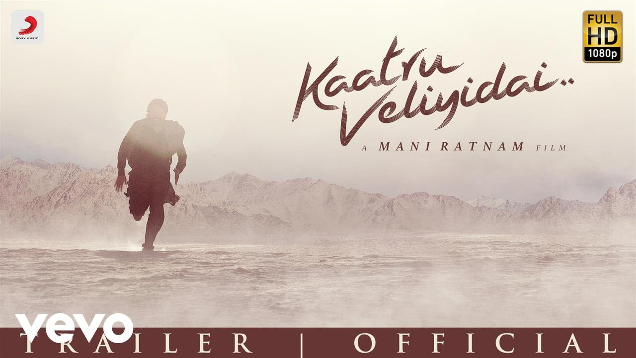 Kaatru Veliyidai – Trailer | Mani Ratnam, AR Rahman | Karthi, Aditi