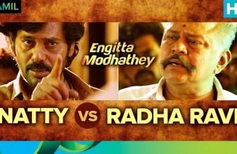Natty vs Radha Ravi | Engitta Modhathey | Tamil Movie | Natty, Rajaji & Sanchita Shetty