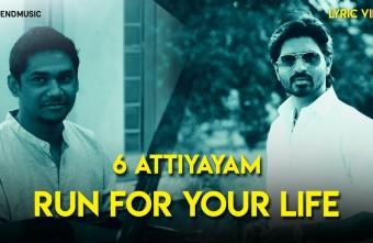 6 Athiyayam – Run For Your Life – Lyric video