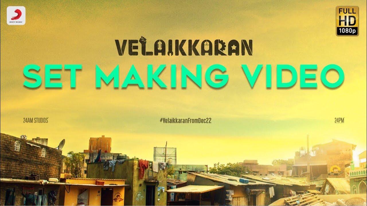 Velaikkaran Set Making Video